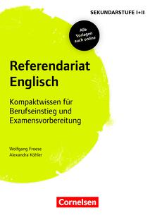 Fachreferendariat Sekundarstufe I und II - Referendariat Englisch - Kompaktwissen für Berufseinstieg und Examensvorbereitung - Buch mit Materialien über Webcode