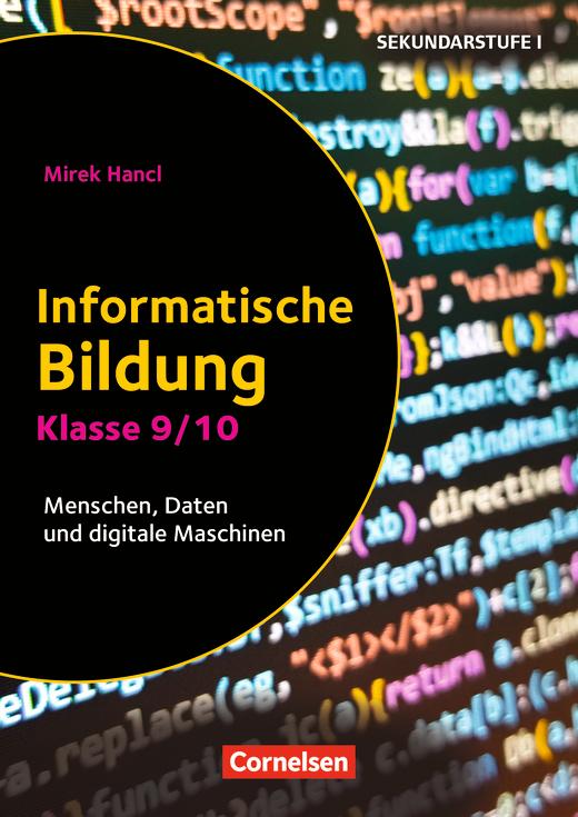 Informatik unterrichten - Informatische Bildung - Menschen, Daten und digitale Maschinen - Kopiervorlagen - Klasse 9/10