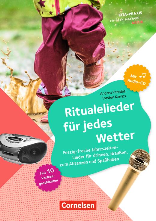 Kita-Praxis - einfach machen! - Ritualelieder für jedes Wetter - Fetzig-freche Jahreszeiten - Lieder für drinnen, draußen, zum Abtanzen und Spaßhaben - Buch mit Audio-CD