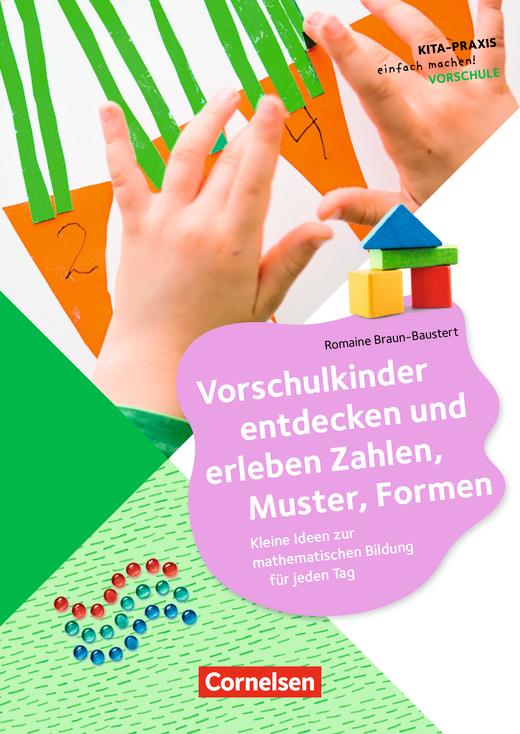 Kita-Praxis - einfach machen! - Vorschulkinder entdecken und erleben Zahlen, Muster, Formen - Kleine Ideen zur mathematischen Bildung für jeden Tag - Buch