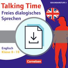 Talking Time - Freies dialogisches Sprechen garantiert! - Englisch (2. Auflage) - Sprechanlässe zu schülernahen Themen - Kopiervorlagen als PDF - Klasse 8-10