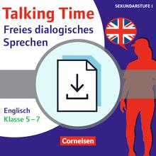 Talking Time - Freies dialogisches Sprechen garantiert! - Englisch (3. Auflage) - Sprechanlässe zu schülernahen Themen - Kopiervorlagen als PDF - Klasse 5-7