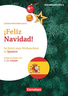 Themenhefte Fremdsprachen SEK - Feliz Navidad! - So feiert man Weihnachten in Spanien - Kopiervorlagen als PDF - Lernjahr 1/2