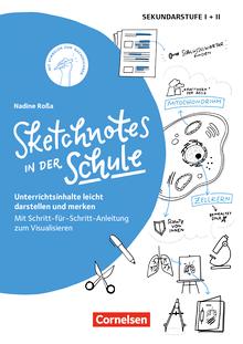 Sketchnotes in der Schule (2. Auflage) - Unterrichtsinhalte leicht darstellen und merken. Mit Schritt-für-Schritt-Anleitung zum Visualisieren - Buch