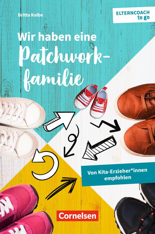 Elterncoach to go - Wir haben eine Patchworkfamilie - Von Kita-Erzieher*innen empfohlen - Ratgeber