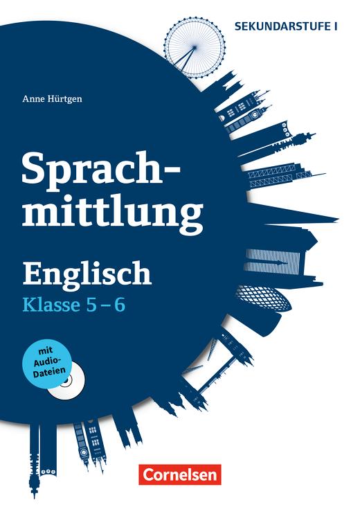 Sprachmittlung in den Fremdsprachen Sekundarstufe I - Englisch - Kopiervorlagen mit Audio-CD - Klasse 5/6