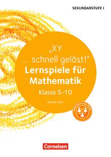 Lernen im Spiel Sekundarstufe I - XY ... schnell gelöst! - Lernspiele für Mathematik Klasse 5-10 - Kopiervorlagen