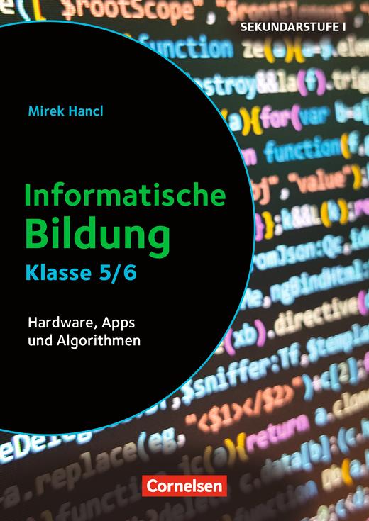 Informatik unterrichten - Informatische Bildung - Hardware, Apps und Algorithmen - Kopiervorlagen - Klasse 5/6