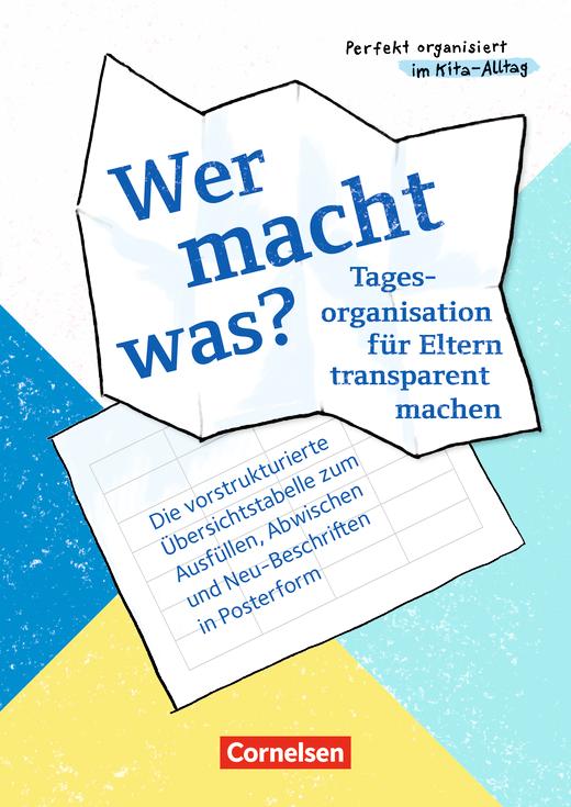 Perfekt organisiert im Kita-Alltag - Wer macht was? - Tagesorganisation für Eltern transparent machen - Poster