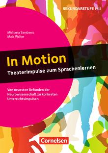 In Motion - Theaterimpulse zum Sprachenlernen (2. Auflage) - Von neuesten Befunden der Neurowissenschaft zu konkreten Unterrichtsimpulsen - Buch