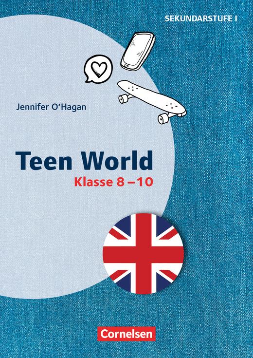 Themenhefte Fremdsprachen SEK I - Teen World - Kopiervorlagen als PDF - Klasse 8-10