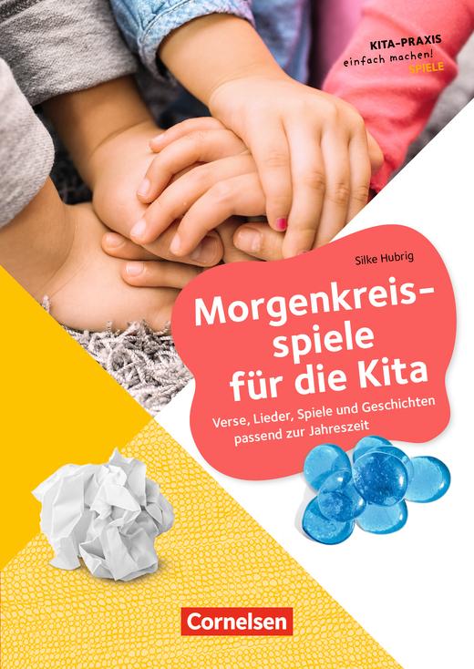 Kita-Praxis - einfach machen! - Morgenkreisspiele für die Kita - Verse, Lieder, Spiele und Geschichten passend zur Jahreszeit - Buch