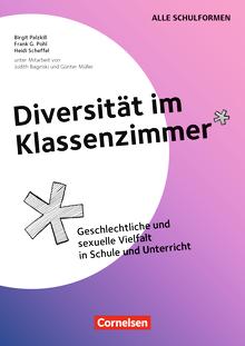 Diversität im Klassenzimmer - Geschlechtliche und sexuelle Vielfalt in Schule und Unterricht - Kopiervorlagen