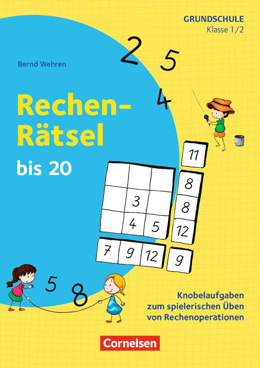 Rätseln und Üben in der Grundschule - Rechen-Rätsel bis 20 - Knobelaufgaben zum spielerischen Üben von Rechenoperationen - Kopiervorlagen - Klasse 1/2