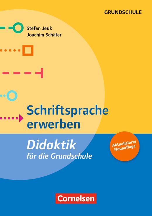 Fachdidaktik für die Grundschule - Schriftsprache erwerben (5. Auflage) - Didaktik für die Grundschule - Buch