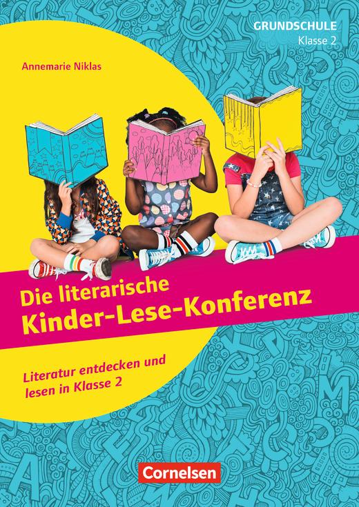 Lesekonferenzen Grundschule - Die literarische Kinder-Lese-Konferenz - Literatur entdecken und lesen in Klasse 2 - Kopiervorlagen - Klasse 2