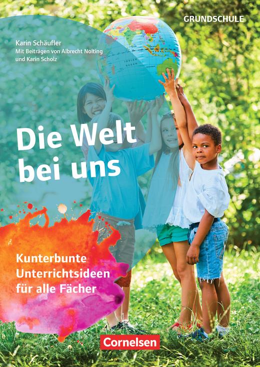 Themenhefte Grundschule - Die Welt bei uns - Kunterbunte Unterrichtsideen für alle Fächer - Buch mit Kopiervorlagen