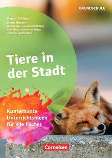 Themenhefte Grundschule - Tiere in der Stadt - Kunterbunte Unterrichtsideen für alle Fächer - Buch mit Kopiervorlagen