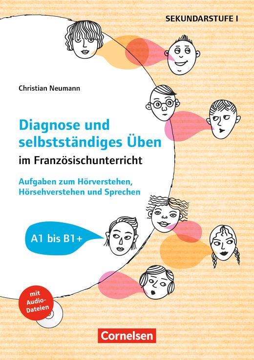 Diagnose und selbstständiges Üben im Französischunterricht - Aufgaben zum Hörverstehen, Hörsehverstehen und Sprechen - Kopiervorlagen mit Audio-CD