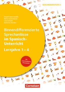 Sprechkompetenz Sekundarstufe I - Binnendifferenzierte Sprechanlässe im Spanisch-Unterricht - Kopiervorlagen - Lernjahre 1-4