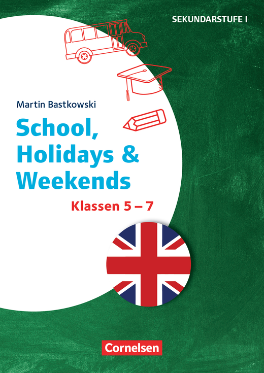 Themenhefte Fremdsprachen SEK - School, Holidays & Weekends - Kopiervorlagen - Klasse 5-7