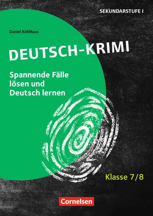 Lernkrimis für die SEK I - Deutsch-Krimi - Spannende Fälle lösen und Deutsch lernen - Kopiervorlagen - Klasse 7/8
