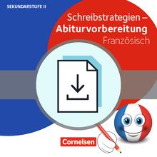 Abiturvorbereitung Fremdsprachen - Schreibstrategien Französisch - Kopiervorlagen als PDF