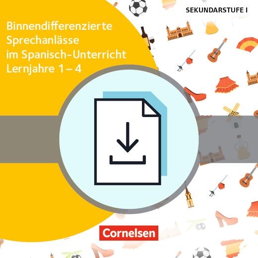 Sprechkompetenz Sekundarstufe I - Binnendifferenzierte Sprechanlässe im Spanisch-Unterricht - Kopiervorlagen als PDF - Lernjahre 1-4