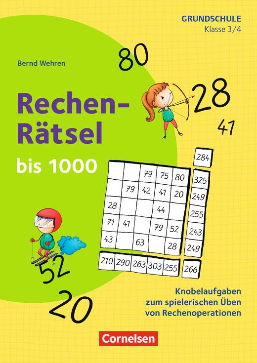 Rätseln und Üben in der Grundschule - Rechen-Rätsel bis 1000 - Knobelaufgaben zum spielerischen Üben von Rechenoperationen - Kopiervorlagen - Klasse 3/4