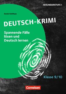 Lernkrimis für die SEK I - Deutsch-Krimi - Spannende Fälle lösen und Deutsch lernen - Kopiervorlagen - Klasse 9/10