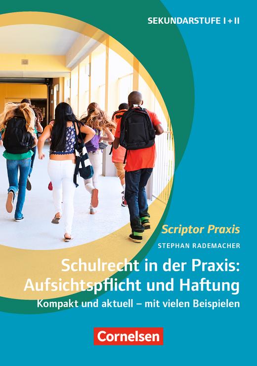 Scriptor Praxis - Schulrecht in der Praxis: Aufsichtspflicht und Haftung - Buch