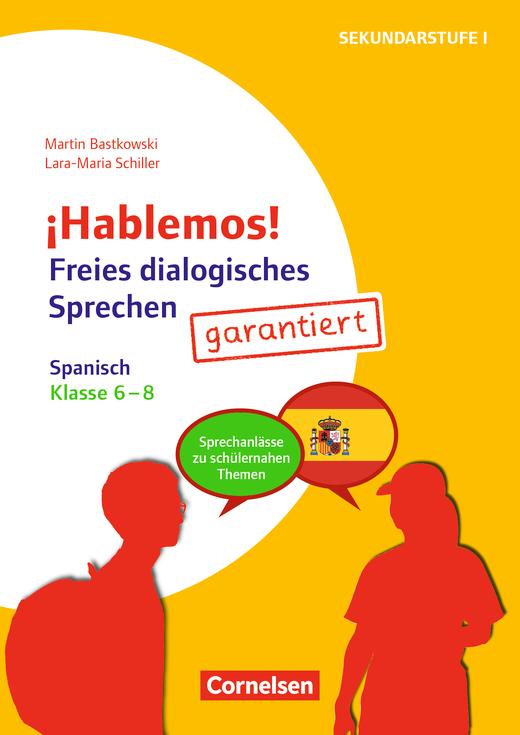 ¡Hablemos! - Freies dialogisches Sprechen garantiert! - Spanisch - Sprechanlässe zu schülernahen Themen - Kopiervorlagen - Klasse 6-8