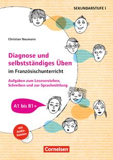 Diagnose und selbstständiges Üben im Französischunterricht - Aufgaben zum Leseverstehen, Schreiben und zur Spachmittlung - Buch mit Kopiervorlagen und Audio-CD