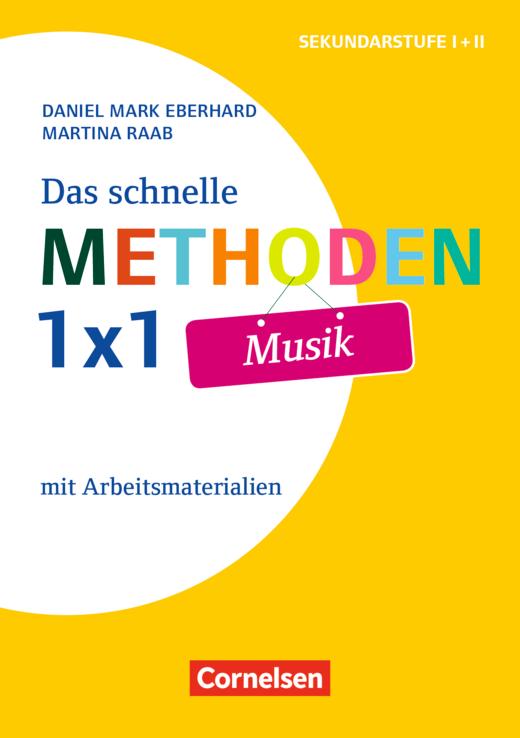 Fachmethoden Sekundarstufe I und II - Das schnelle Methoden-1x1 Musik - Buch