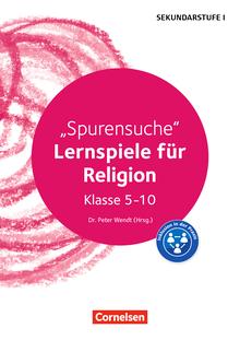 Lernen im Spiel Sekundarstufe I - Spurensuche - Lernspiele für Religion Klasse 5-10 - Kopiervorlagen