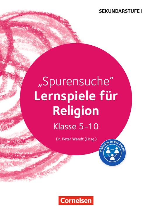 Lernen im Spiel Sekundarstufe I - Spurensuche - Lernspiele für Religion Klasse 5-10 - Kopiervorlagen als PDF