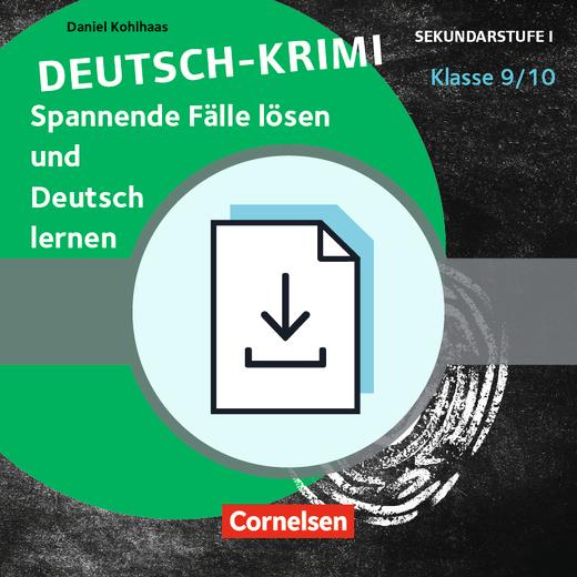Lernkrimis für die SEK I - Deutsch-Krimi - Spannende Fälle lösen und Deutsch lernen - Kopiervorlagen als PDF - Klasse 9/10