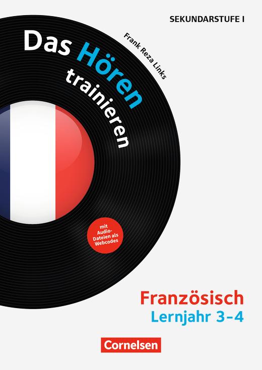 Hörkompetenz in den Fremdsprachen Sekundarstufe I/II - Das Hören trainieren - Kopiervorlagen mit Audio-Material - Lernjahr 3/4