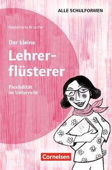 Der kleine Lehrerflüsterer - Flexibilität - Ratgeber