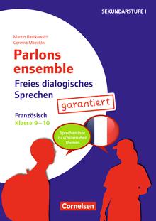 Parlons ensemble - Freies dialogisches Sprechen garantiert! - Französisch - Kopiervorlagen - Klasse 9/10