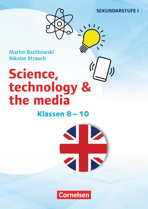 Themenhefte Fremdsprachen SEK - Science, technology & the media - Kopiervorlagen - Klasse 8-10