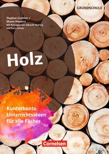 Themenhefte Grundschule - Holz - Kunterbunte Unterrichtsideen für alle Fächer - Buch mit Kopiervorlagen