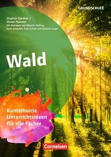 Themenhefte Grundschule - Wald - Kunterbunte Unterrichtsideen für alle Fächer - Buch mit Kopiervorlagen