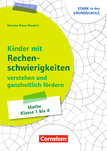Stark in der Grundschule - Kinder mit Rechenschwierigkeiten ganzheitlich verstehen und fördern - Buch mit Kopiervorlagen