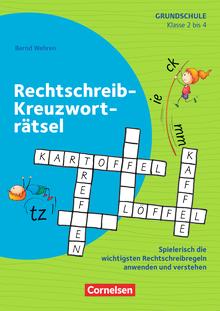 Rätseln und Üben in der Grundschule - Rechtschreib-Kreuzworträtsel - Spielerisch die wichtigsten Rechtschreibregeln anwenden und verstehen - Kopiervorlagen - Klasse 2-4