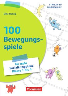 Stark in der Grundschule - 100 Bewegungsspiele für mehr Sozialkompetenz - Buch - Klasse 1-4