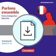 Parlons ensemble - Freies dialogisches Sprechen garantiert! - Französisch - Kopiervorlagen als PDF - Klasse 6-8