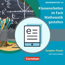 Scriptor Praxis - Klassenarbeiten im Fach Mathematik gestalten - Anleitung zur inhaltlichen und formalen Gestaltung - E-Book (ePUB)