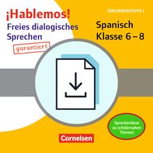 ¡Hablemos! - Freies dialogisches Sprechen garantiert! - Spanisch - Sprechanlässe zu schülernahen Themen - Kopiervorlagen als PDF - Klasse 6-8