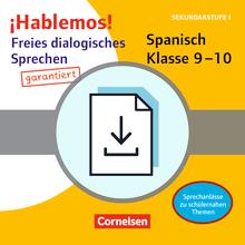 ¡Hablemos! - Freies dialogisches Sprechen garantiert! - Spanisch - Sprechanlässe zu schülernahen Themen - Kopiervorlagen als PDF - Klasse 9/10